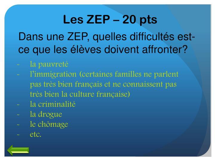 Les ZEP – 20 pts