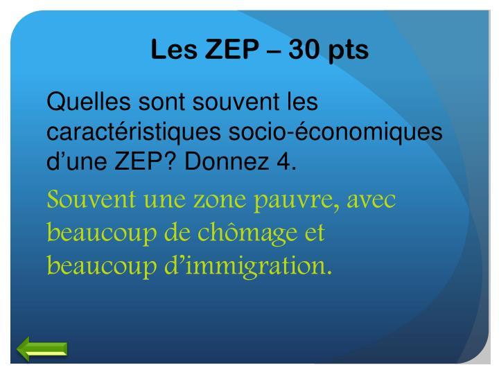 Les ZEP – 30 pts