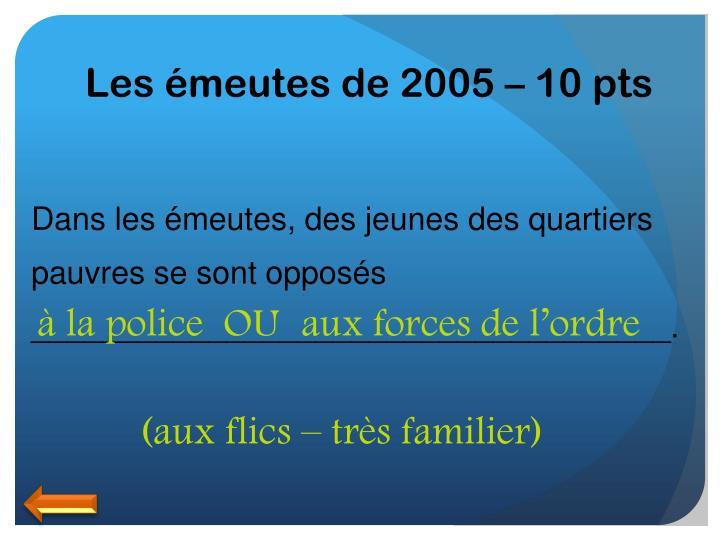 Les émeutes de 2005 – 10 pts