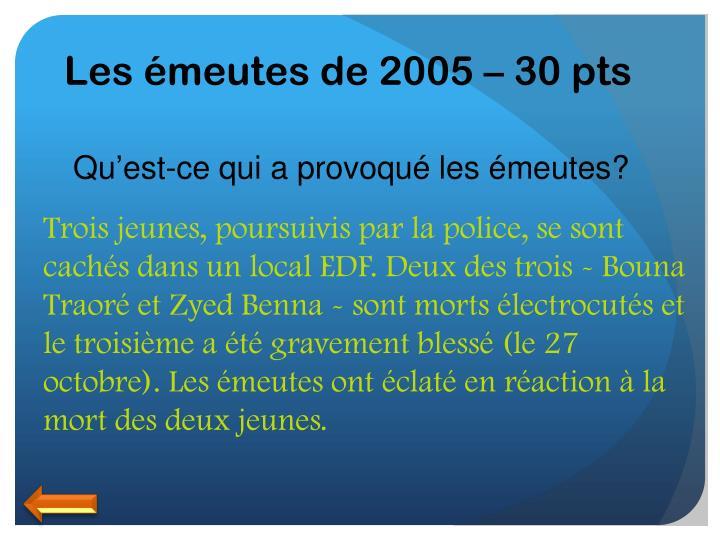 Les émeutes de 2005 – 30 pts