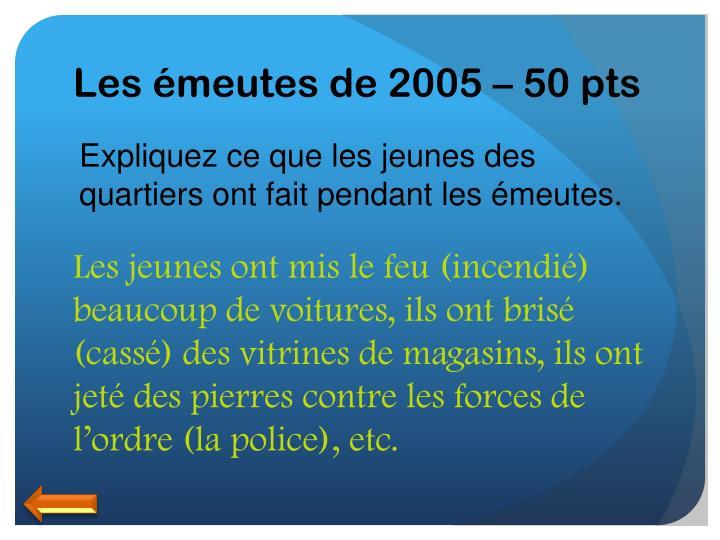 Les émeutes de 2005 – 50 pts