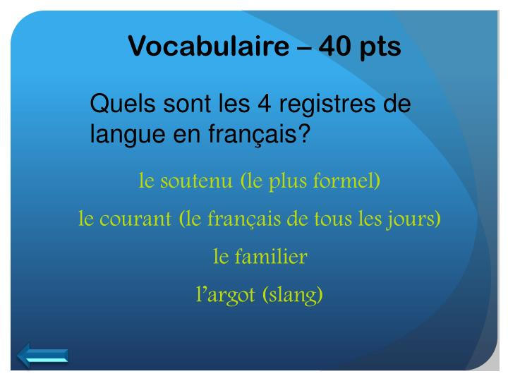 Vocabulaire – 40 pts