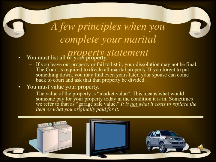 A few principles when you complete your marital property statement