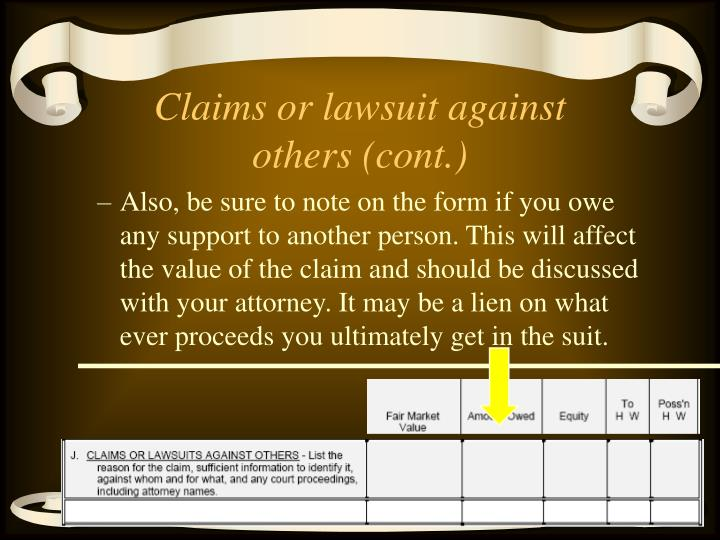 Claims or lawsuit against others (cont.)