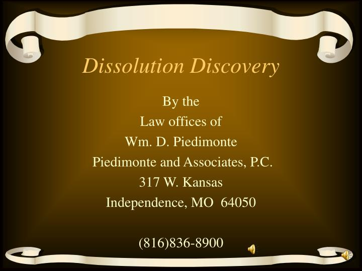 Dissolution discovery