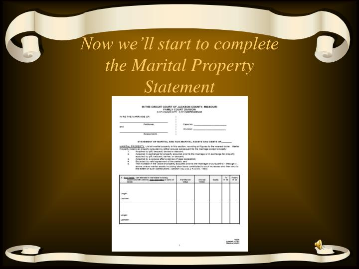 Now we'll start to complete the Marital Property Statement