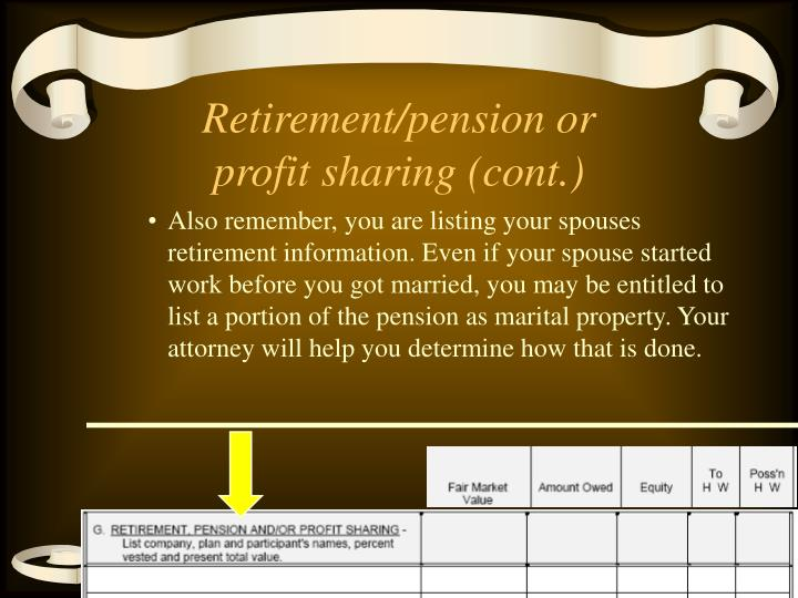 Retirement/pension or profit sharing (cont.)