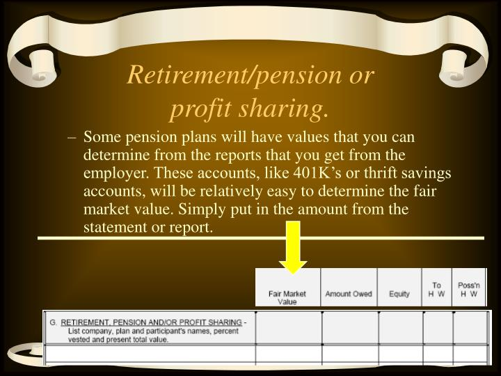 Retirement/pension or profit sharing.