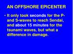 an offshore epicenter