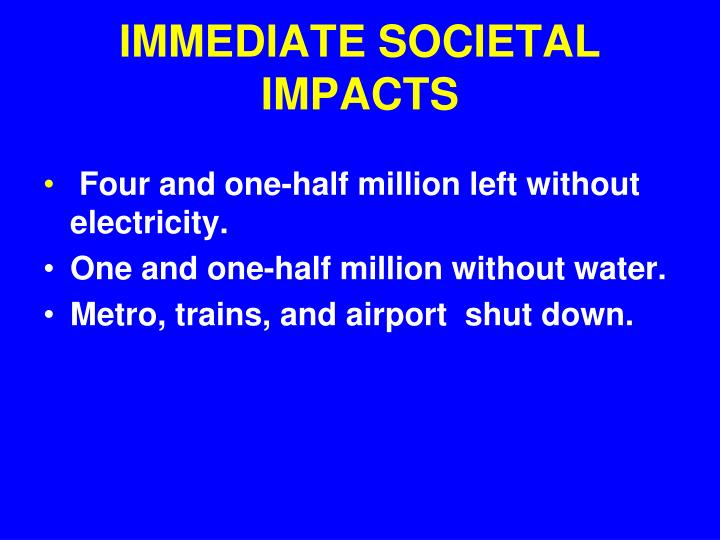 IMMEDIATE SOCIETAL IMPACTS