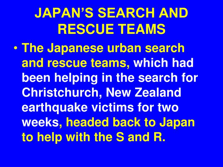 JAPAN'S SEARCH AND RESCUE TEAMS
