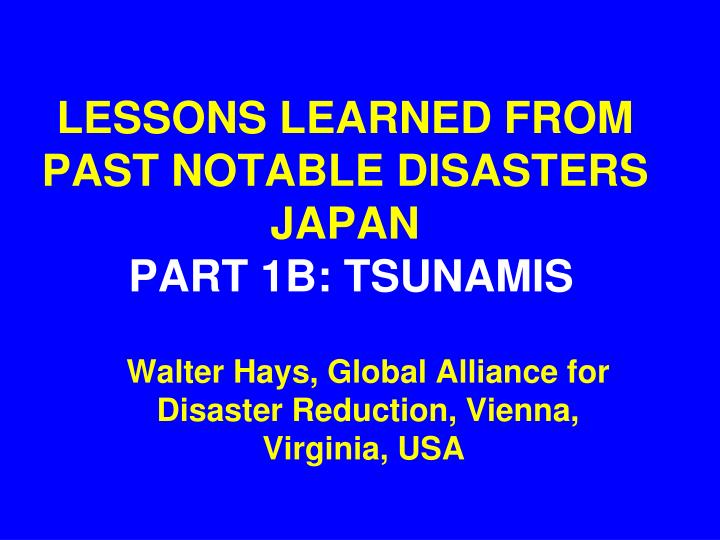 lessons learned from past notable disasters japan part 1b tsunamis
