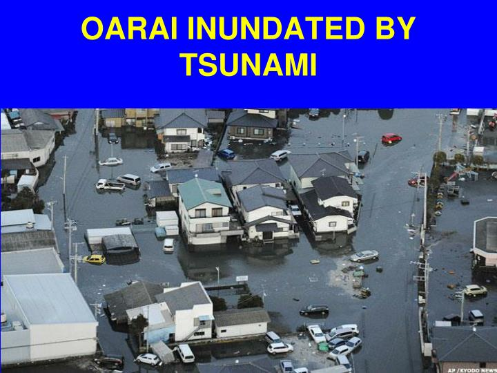 OARAI INUNDATED BY TSUNAMI
