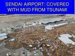 sendai airport covered with mud from tsunami