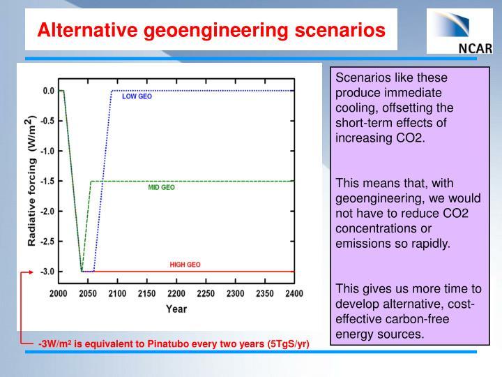 Alternative geoengineering scenarios