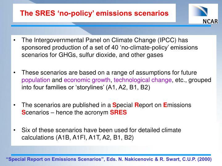 The SRES 'no-policy' emissions scenarios