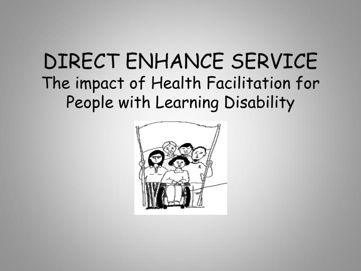 Direct enhance service the impact of health facilitation for people with learning disability