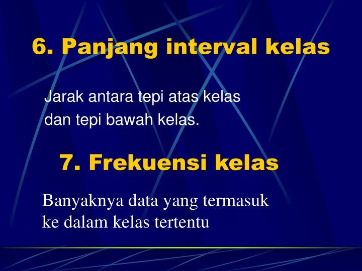 6. Panjang interval kelas