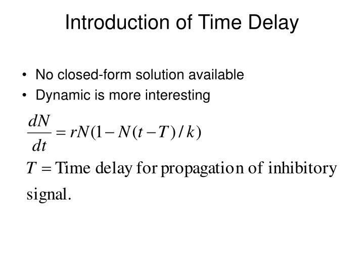 Introduction of Time Delay