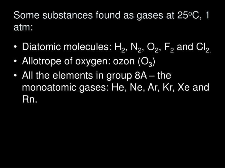 Some substances found as gases at 25