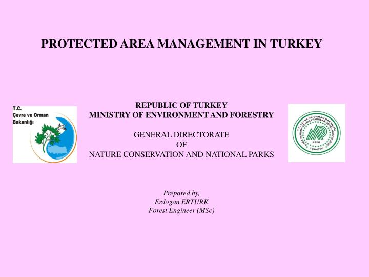PROTECTED AREA MANAGEMENT IN TURKEY