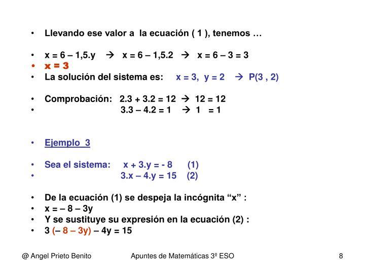 Llevando ese valor a  la ecuación ( 1 ), tenemos …