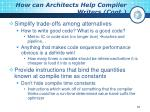 how can architects help compiler writers cont