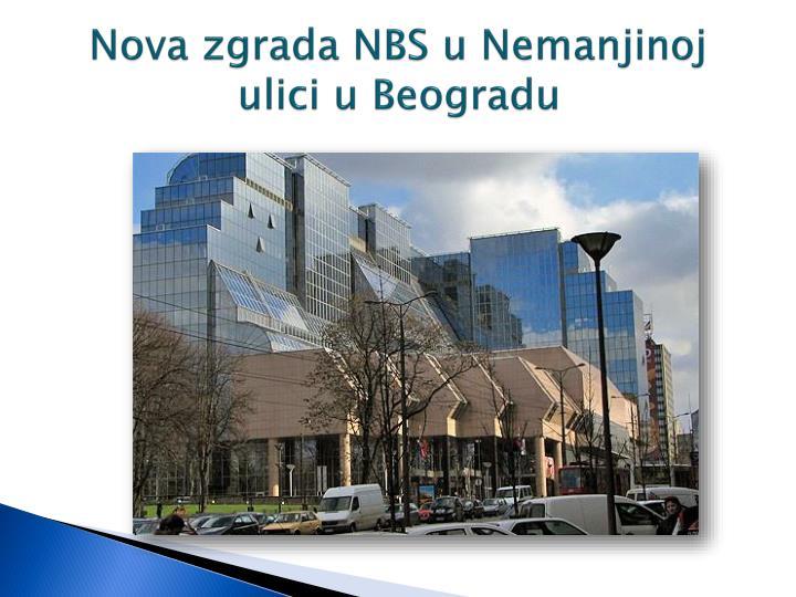 Nova zgrada NBS u Nemanjinoj ulici u Beogradu