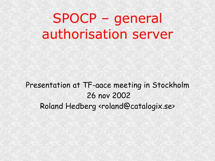 Presentation at tf aace meeting in stockholm 26 nov 2002 roland hedberg roland@catalogix se