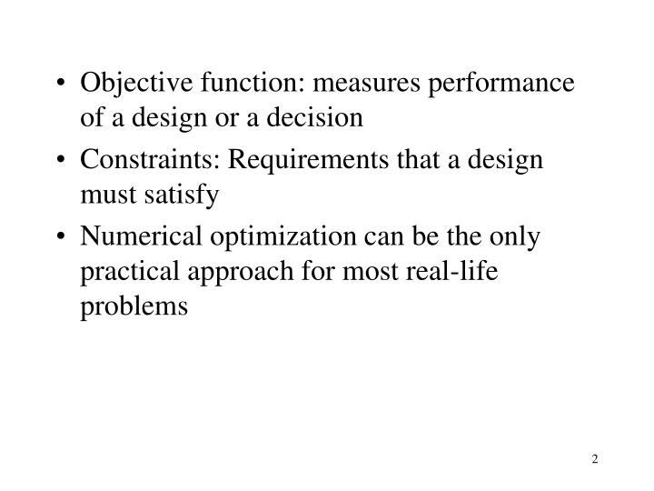 Objective function: measures performance of a design or a decision