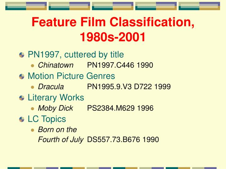 Feature Film Classification, 1980s-2001