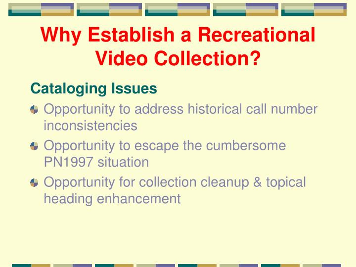 Why Establish a Recreational Video Collection?