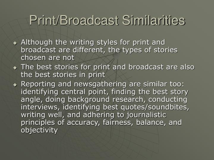 Print/Broadcast Similarities