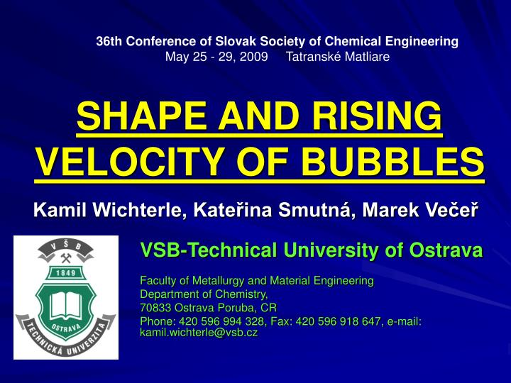 Shape and rising velocity of bubbles