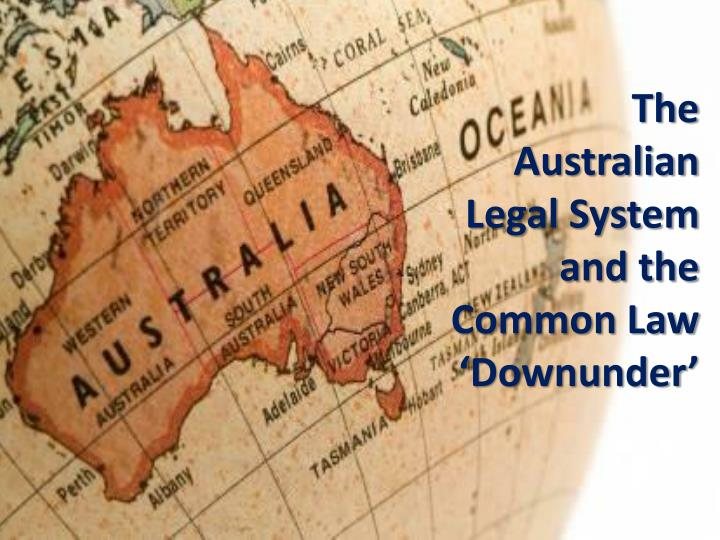 The Australian Legal System and the Common Law '