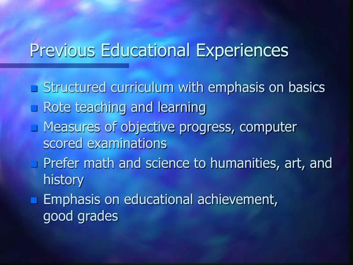 Previous Educational Experiences