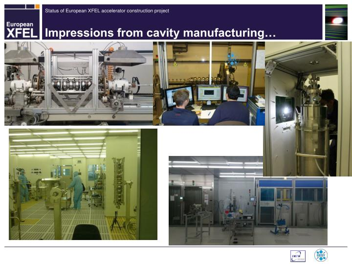 Impressions from cavity manufacturing…