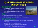 2 heath and grass fires in peaty soil