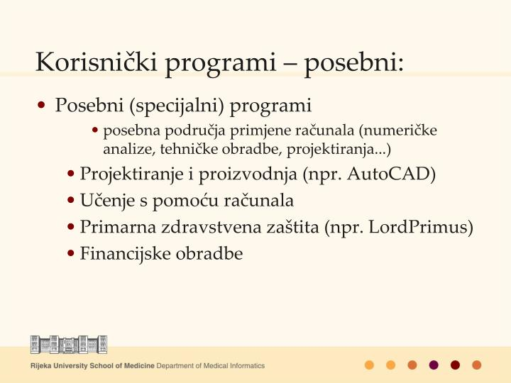 Korisnički programi – posebni: