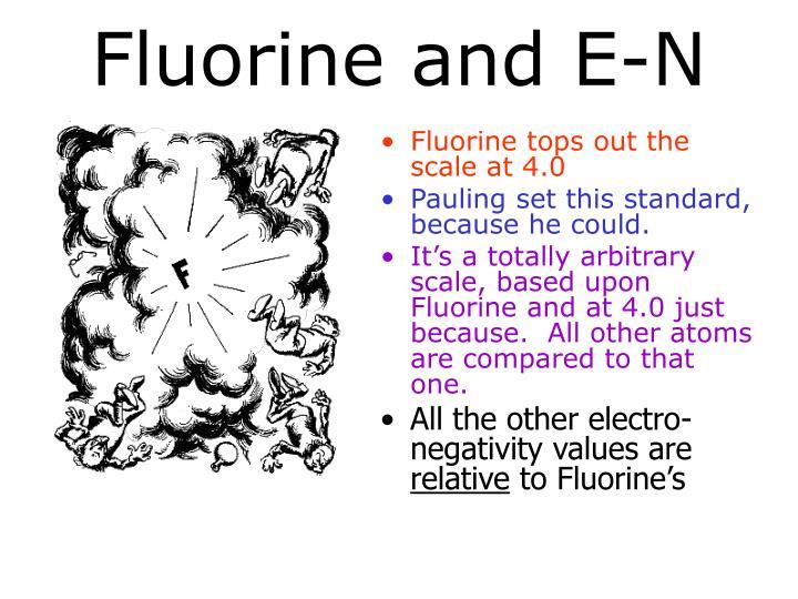 Fluorine and E-N