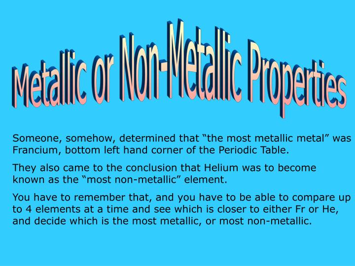 Metallic or Non-Metallic Properties