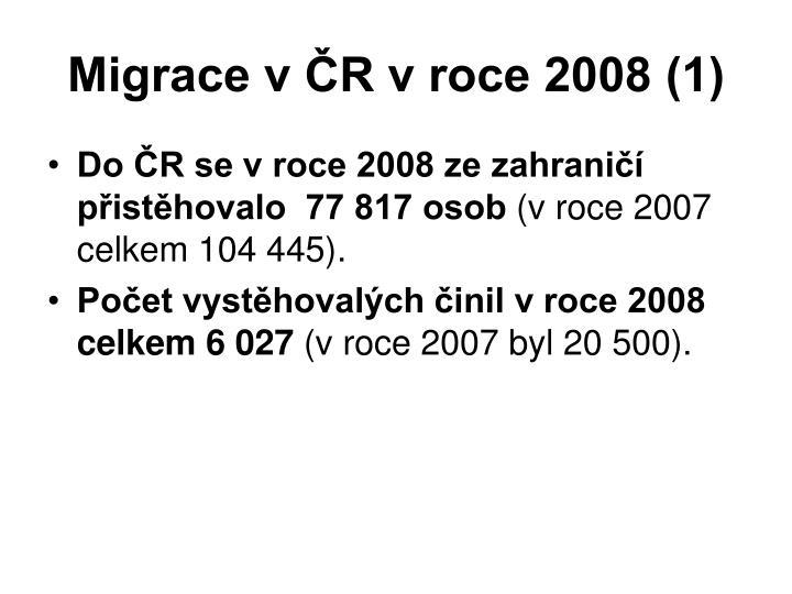 Migrace v ČR v roce 2008 (1)