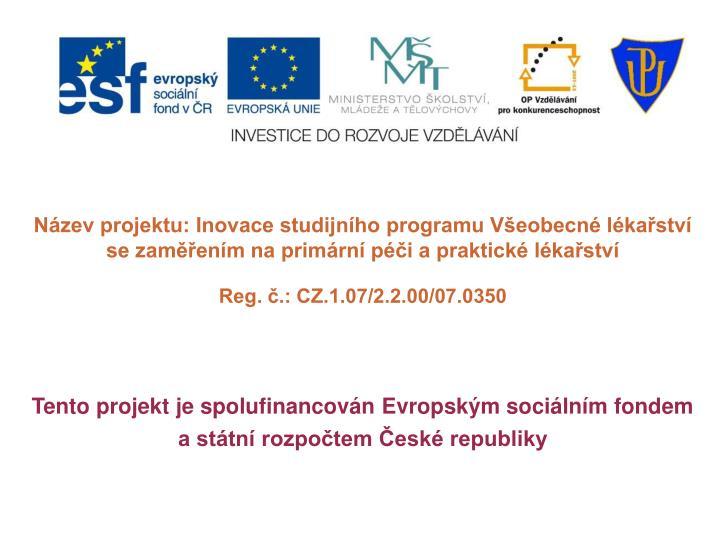 Název projektu: Inovace studijního programu Všeobecné lékařství se zaměřením na primární péči a praktické lékařství