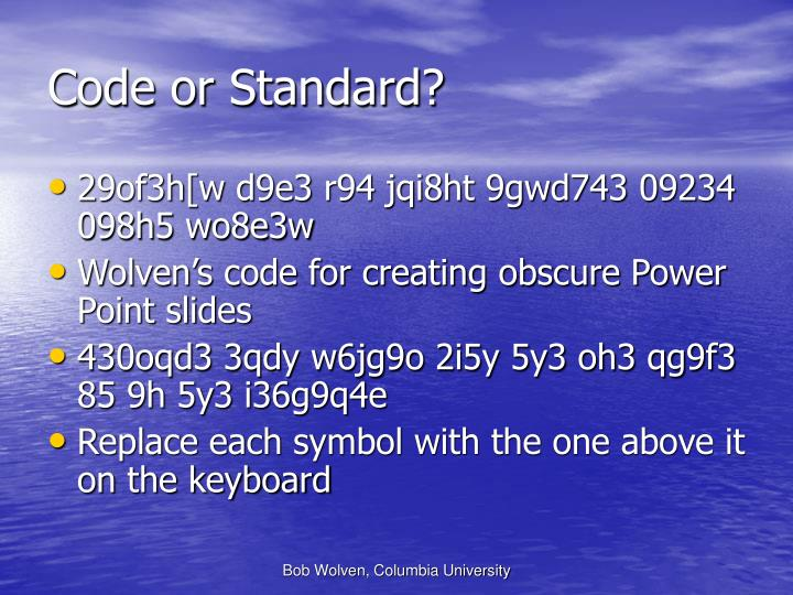 Code or Standard?