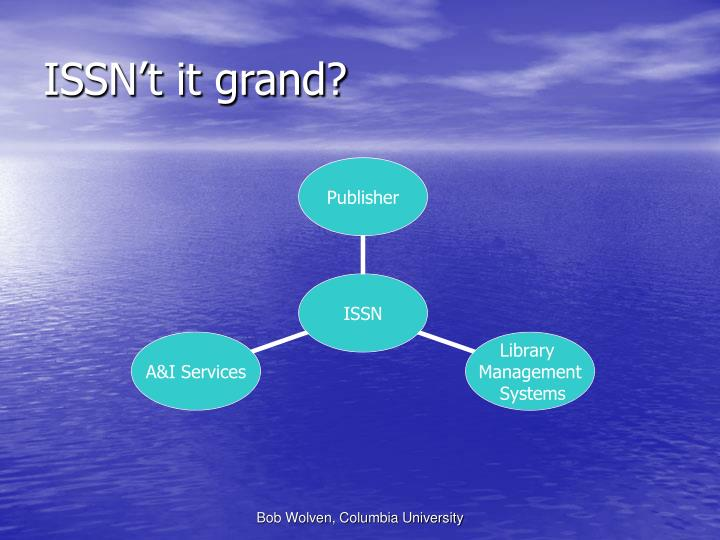 ISSN't it grand?