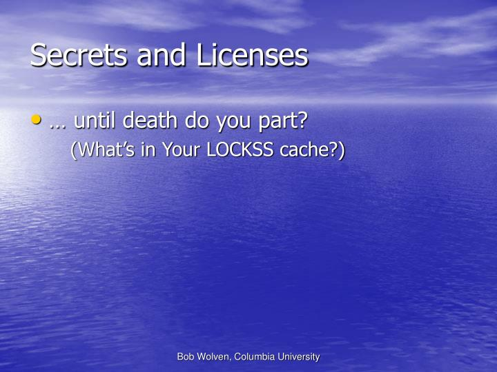 Secrets and Licenses