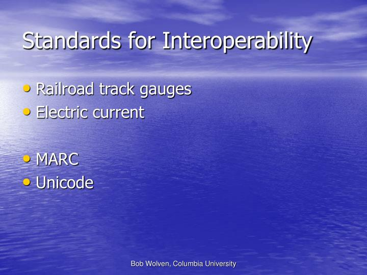 Standards for Interoperability