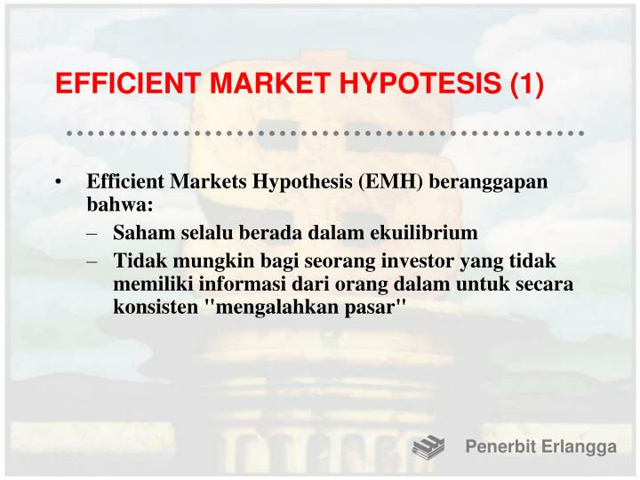 EFFICIENT MARKET HYPOTESIS (1)
