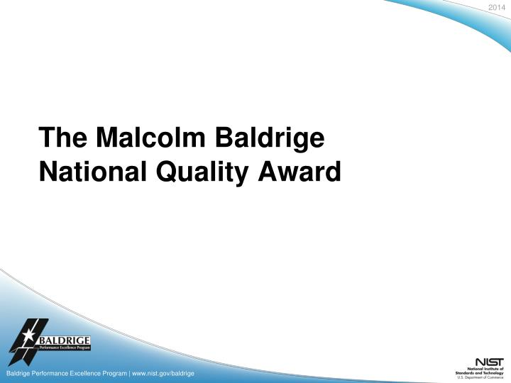 revisiting two malcolm baldrige national quality Revisiting two malcolm baldrige national quality award winners: organizational  focus: eastman chemical company pal's sudden service by.