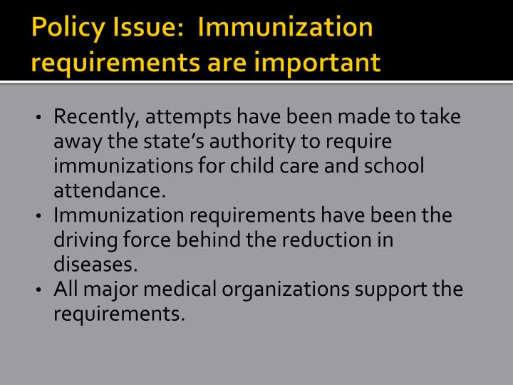 Policy Issue:  Immunization requirements are important
